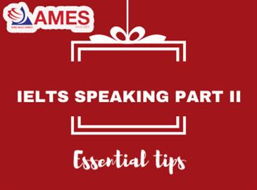 IELTS Speaking Part II - Các tips hữu ích.