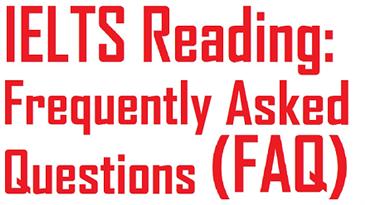 IELTS Reading - 16 câu hỏi thường gặp về bài thi Reading